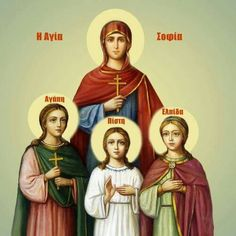 Sophia and her three daughters (also martyrs) Faith, Hope & Charity. Blessed Mother Mary, Name Day, Three Daughters, Orthodox Icons, Dear Friend, Catholic, Religion, Faith, Movie Posters