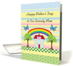 Mother's Day, to Sorority Mother/Mom, house with rainbow, butterflies card. Personalize any greeting card for no additional cost! Cards are shipped the Next Business Day. Product ID: 881462 Mothers Day Cards, Happy Mothers Day, Mother's Day Greeting Cards, Butterfly Cards, Sorority, Holiday Cards, Butterflies, Rainbow, Mom