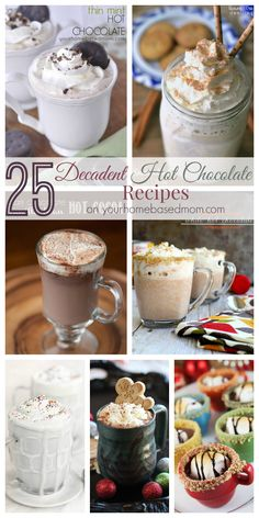 25 Decadent Hot Chocolate Recipes for your drinking pleasure!
