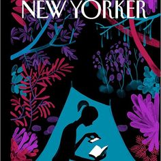 "Christoph Niemann / ""Enchanted Forest"" cover of The New Yorker magazine, June depicts silhouette of woman in tent in forest reading book by light of a cell phone, USA"