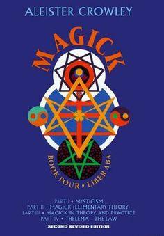 """Magick: Liber Aba, Book 4"" - Aleister Crowley"