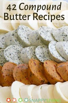 A collection of compound butter recipes, which are quick and easy to make. They taste great and look beautiful, and make a wonderful addition to any meal.