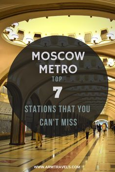 "Constructed during the Soviet times as ""the people's palace"", Moscow has one of the most spectacular metros in the world. Check out the top 7 stations that you can't miss during your visit!"