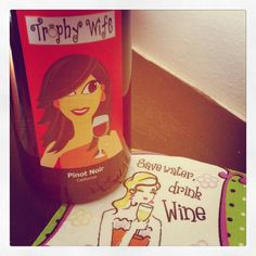 Trophy Wife Wine!