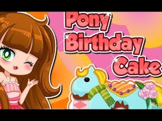 Pony Birthday Cake Cooking Games My Little Pony Cake Games For Girls