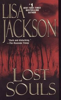 Lisa Jackson - Lost Souls. Book five in the Bentz/ Montoya series.
