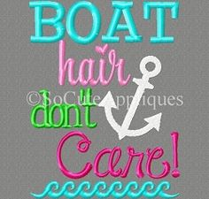 Boat Hair Don't Care - 5x7 | What's New | Machine Embroidery Designs | SWAKembroidery.com