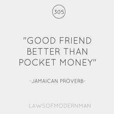 unless good friend pocket money. in which case hunt maim torture.