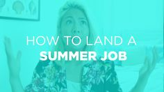 Interview Tips + How to Land A Summer Job