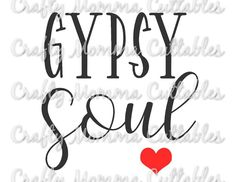 Gypsy Soul SVG file / Wild child with gypsy soul SVG / Gypsy file / Gypsy soul svg // Rebel soul svg / gypsy rebel soul by CraftyMommaCuttables on Etsy https://www.etsy.com/listing/487376622/gypsy-soul-svg-file-wild-child-with