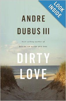 Author that I have read before and liked  Dirty Love: Andre Dubus III: 9780393064650: Amazon.com: Books