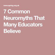 7 Common Neuromyths That Many Educators Believe Neuroscience, Brain, Believe, Education, The Brain, Onderwijs, Learning, Neurology