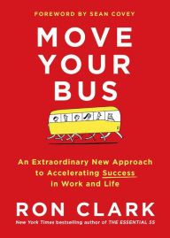 LIS Trends: BOOK (2015) Move Your Bus: An Extraordinary New Approach to Accelerating Success in Work and Life