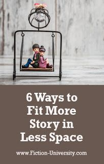 Fiction University: 6 Ways to Fit More Story in Less Space