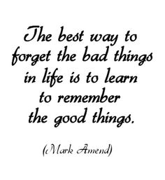 Remember the good things... (but make sure you talk about the bad things so you can let them go) :) #recovery #inspiration