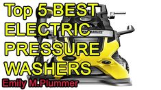 Best Electric Pressure Washer 2021 BEST ELECTRIC PRESSURE WASHERS 2020 2021