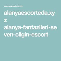 alanyaescorteda.xyz alanya-fantazileri-seven-cilgin-escort