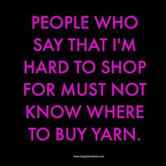 Ain't it the truth?! Swear to god I've repeatedly mentioned supplies/yarn I would like as gifts...hasn't happened yet. I give up!