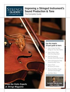 Improving a Stringed Instrument's Sound Production & Tone: The Complete Guide -- available now!
