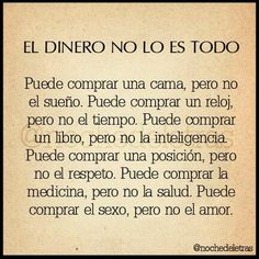 El dinero no lo es todo Smart Quotes, Great Quotes, Quotes To Live By, Me Quotes, Inspirational Quotes, Qoutes, More Than Words, Some Words, Quotes En Espanol