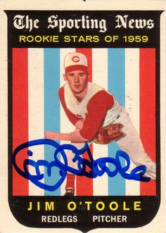 Autographed 1959 Topps Jim O'Toole baseball card. I remember watching him pitch. One of my first Reds heroes.