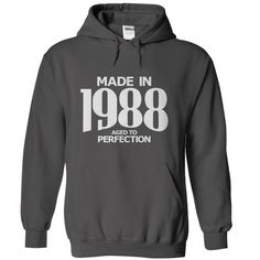 Made in 1988 - Aged to Perfection - HOODIE - $39-$42