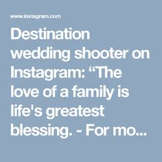 """Destination wedding shooter on Instagram: """"The love of a family is life's greatest blessing. - For more inquiries please contact us through oliver.ken.photo@gmail.com - Visit our…"""" • Instagram"""