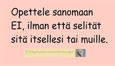 Finnish Language, Wise Words, Schools, Favorite Quotes, Psychology, Poems, Inspirational, Education, Frases