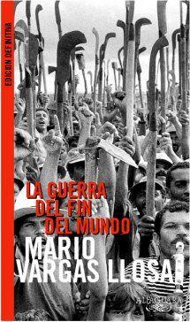 La guerra del fin del mundo de Mario Vargas Llosa