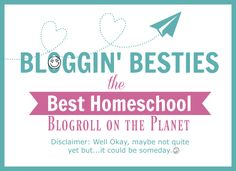 Are you a homeschool blogger? Come Link Up at Bloggin Besties - The Best Blogroll EVAH