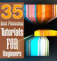 35 Лучший Уроки Photoshop для начинающих: