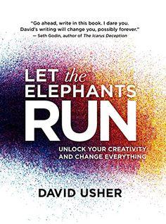 Let the Elephants Run: Unlock Your Creativity and Change ... https://www.amazon.com/dp/1770898689/ref=cm_sw_r_pi_dp_hwMAxbH7EKXQQ