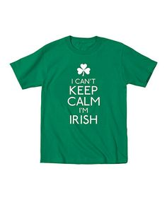 Another great find on #zulily! Kelly Green 'I Can't Keep Calm I'm Irish' Tee - Toddler & Kids by KidTeeZ #zulilyfinds