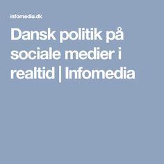 Dansk politik på sociale medier i realtid   Infomedia