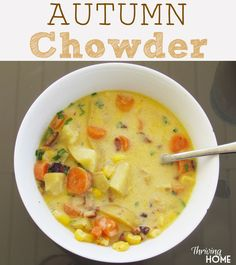 Autumn Chowder Soup recipe. Comfort in a bowl. A great dinner idea for the entire family. Freezer friendly too.