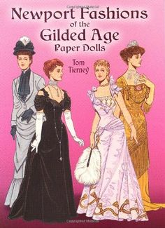 Newport Fashions of the Gilded Age Paper Dolls (Dover Victorian Paper Dolls) by Tom Tierney http://smile.amazon.com/dp/048644449X/ref=cm_sw_r_pi_dp_JA3Aub1PABK47