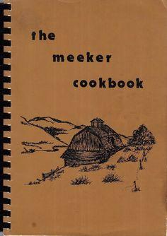 The Meeker Cookbook By Dolly Viscardi: Recipes Photos History Genealogy