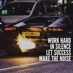 Work hard in silence. Let success make the noise