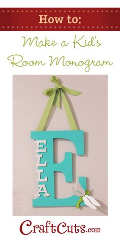 How To Make a Kid's Room Monogram