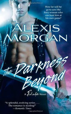 The Darkness Beyond (Paladins of Darkness, Book 8) by Alexis Morgan, http://www.amazon.com/dp/1439176051/ref=cm_sw_r_pi_dp_J7Yhrb0DSRJGX