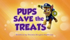 Pups Save the Treats episode title