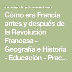 Cómo era Francia antes y después de la Revolución Francesa - Geografía e Historia -  Educación -  Practicopedia.com