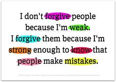 I have forgiven many and will continue to do so!