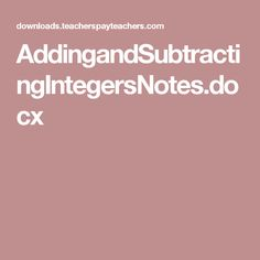 AddingandSubtractingIntegersNotes.docx