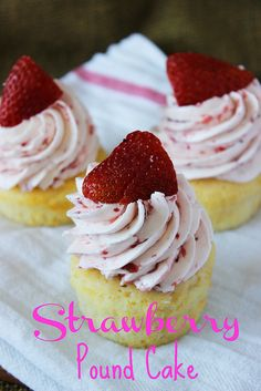 Strawberry Pound Cake Cupcakes with Strawberry Swiss Meringue Buttercream Perfect Pound Cake Recipe, Pound Cake Recipes, Frosting Recipes, Cupcake Recipes, Dessert Recipes, Buttercream Frosting, Dinner Recipes, Pound Cake With Strawberries, Strawberry Cupcakes