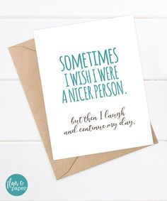 Funny Friend Card - Funny Snarky Card by FlairandPaper on Etsy. http://etsy.me/1ZD3OmK