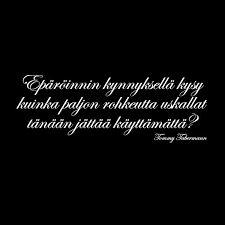 Finnish Words, Soul On Fire, Human Soul, Enjoy Your Life, Life Inspiration, Beautiful Words, Wise Words, Quotes To Live By, Leadership