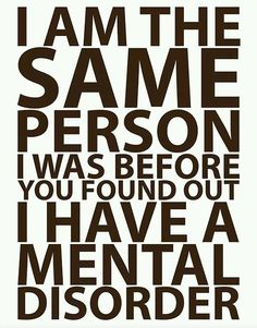 I am the same person as before..