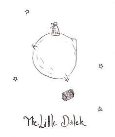 """""""The Little Dalek."""" bwaaaaha"""