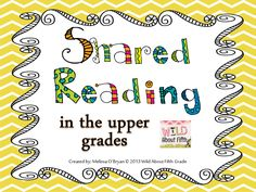 Fifth Grade Freebies: Shared Reading in the Upper Grades - FREEBIE  Try using these activities for shared reading with work in reading journals instead of the printable.